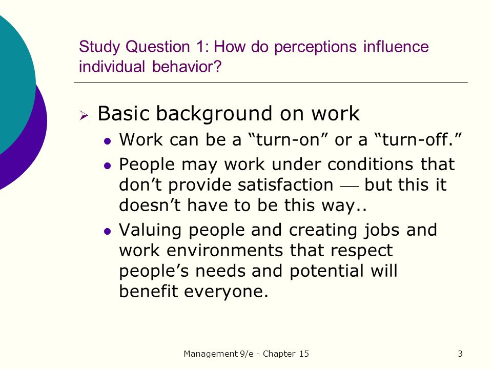 Management 9/e - Chapter 1514 Study Question 2: What should we know about personalities in the workplace.