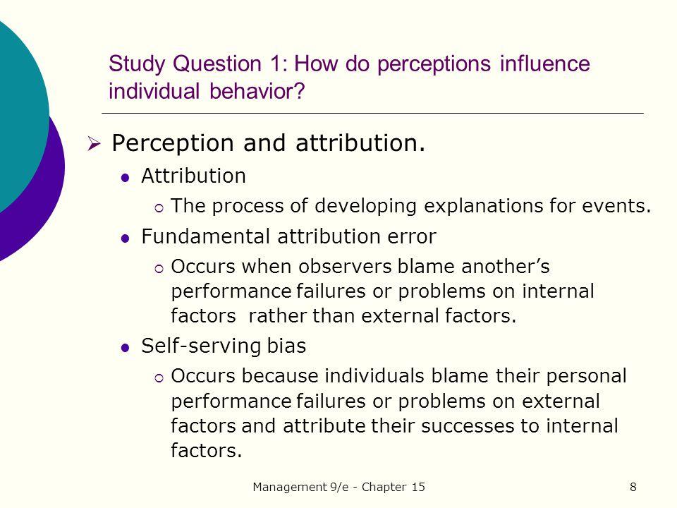 Management 9/e - Chapter 1519 Study Question 3: How do attitudes influence individual behavior.