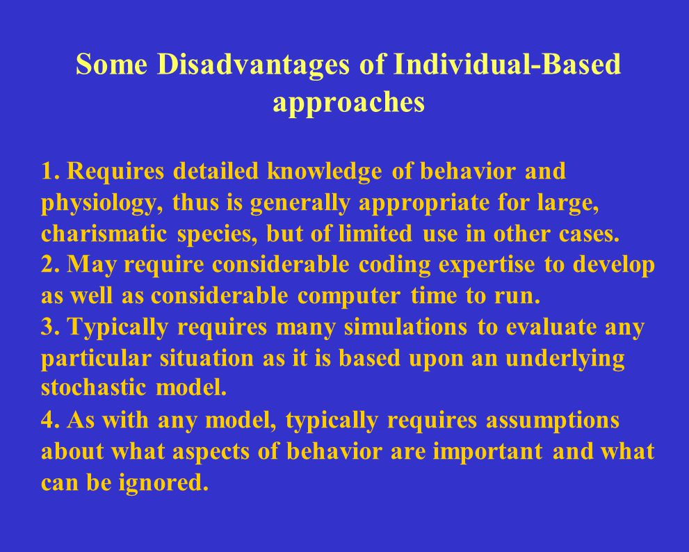 Some Disadvantages of Individual-Based approaches 1.