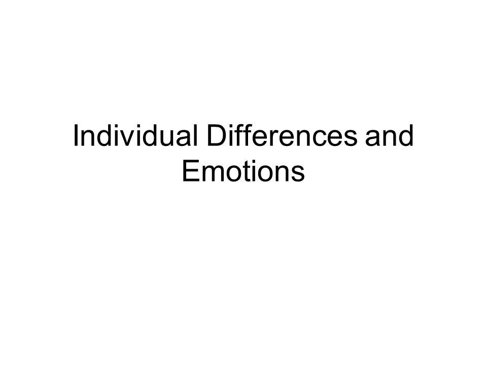Individual Differences and Emotions
