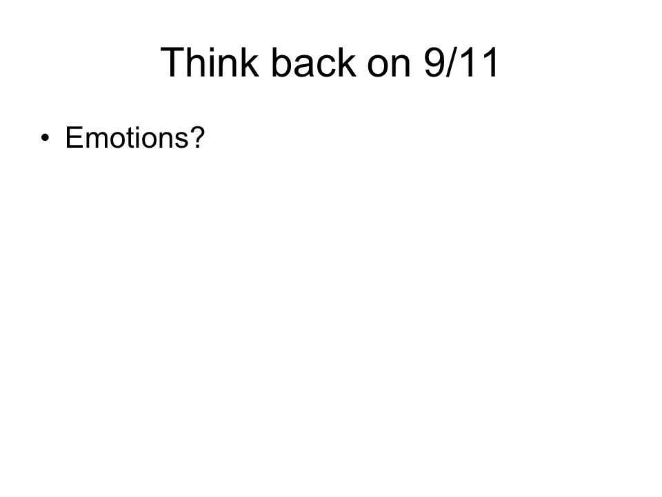 Think back on 9/11 Emotions?