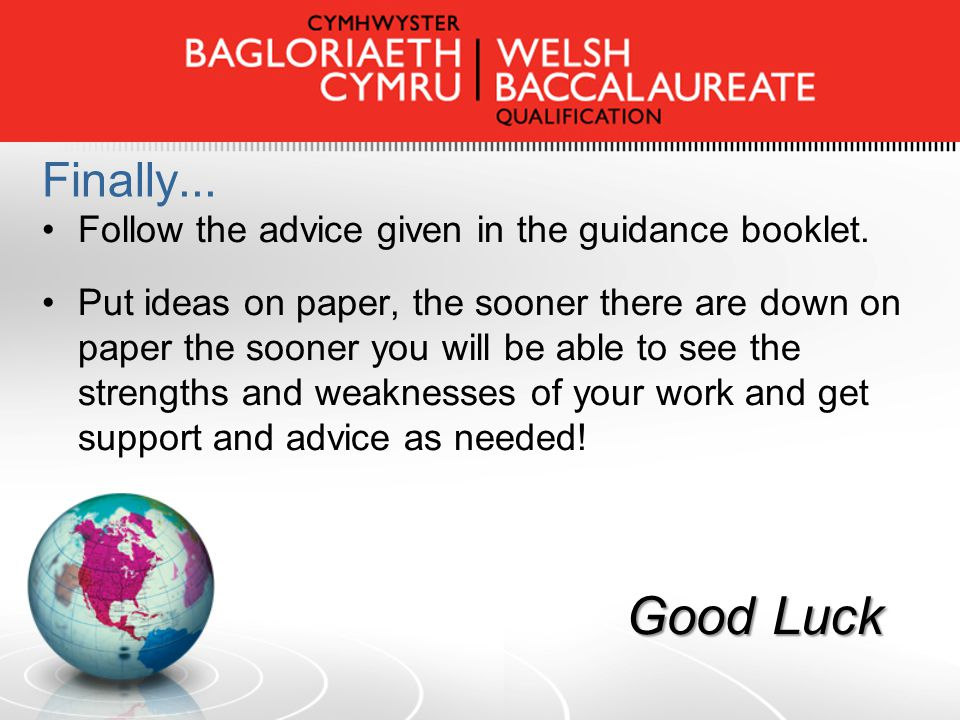 Finally... Follow the advice given in the guidance booklet.