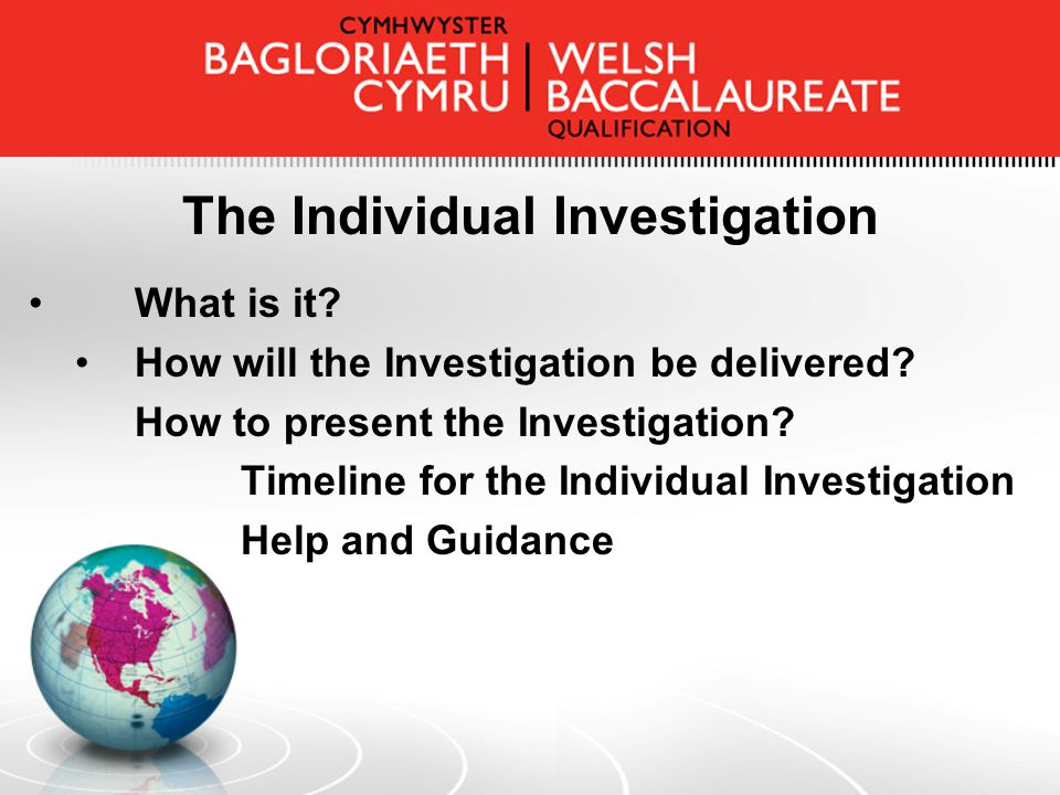 The Individual Investigation What is it. How will the Investigation be delivered.