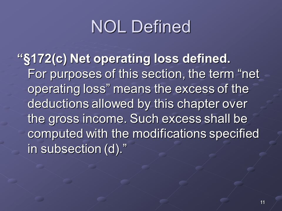 11 NOL Defined §172(c) Net operating loss defined.