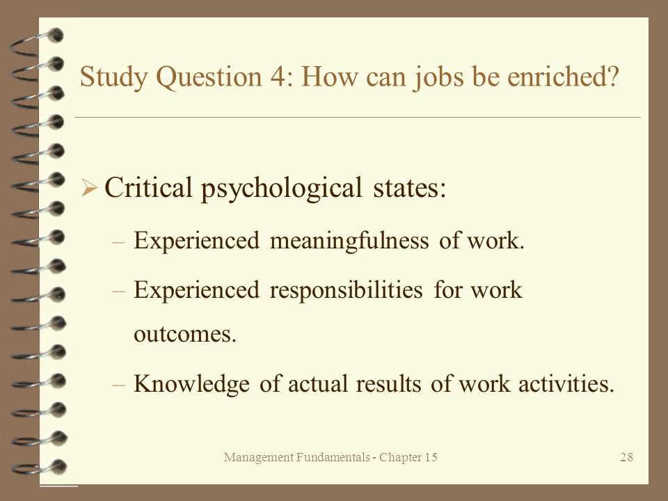 Management Fundamentals - Chapter 1528 Study Question 4: How can jobs be enriched.