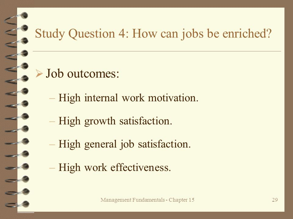 Management Fundamentals - Chapter 1529 Study Question 4: How can jobs be enriched.