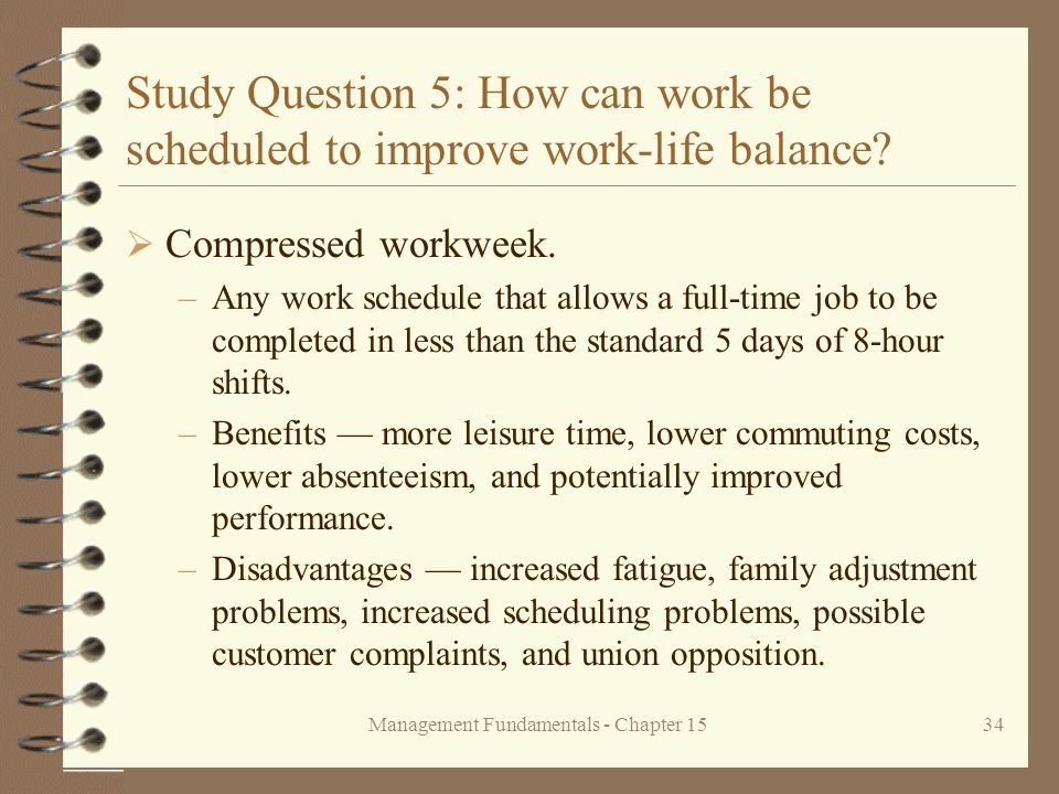 Management Fundamentals - Chapter 1534 Study Question 5: How can work be scheduled to improve work-life balance.