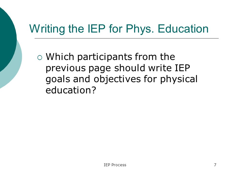 IEP Process7 Writing the IEP for Phys.