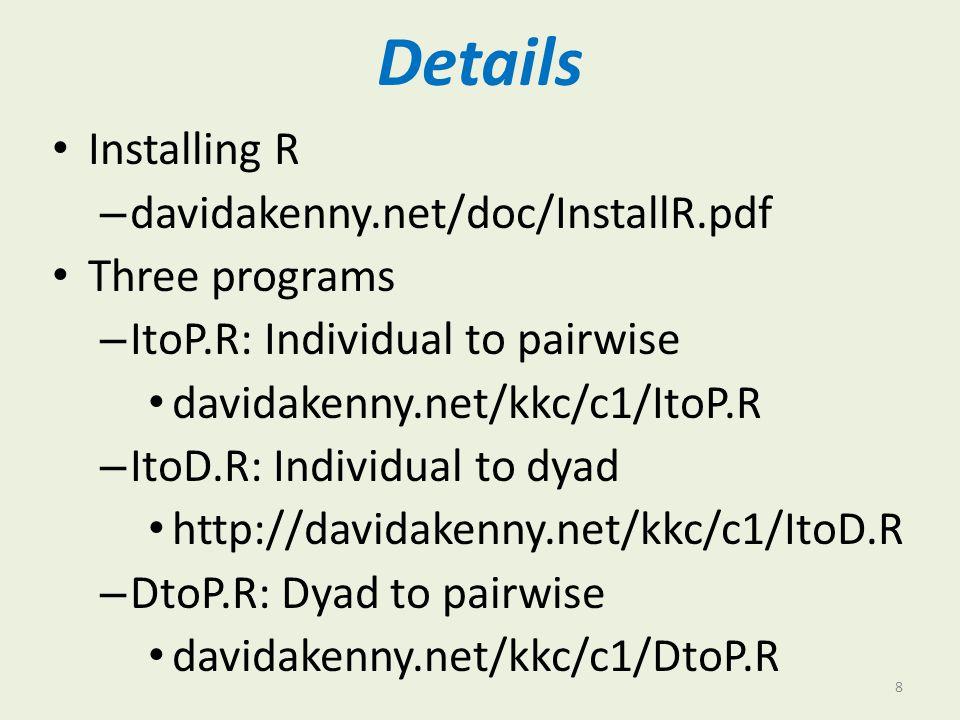 General R Program RDDD – Description: davidakenny.net/doc/RDDD.pdf – Program: davidakenny.net/progs/RDDD.R 9