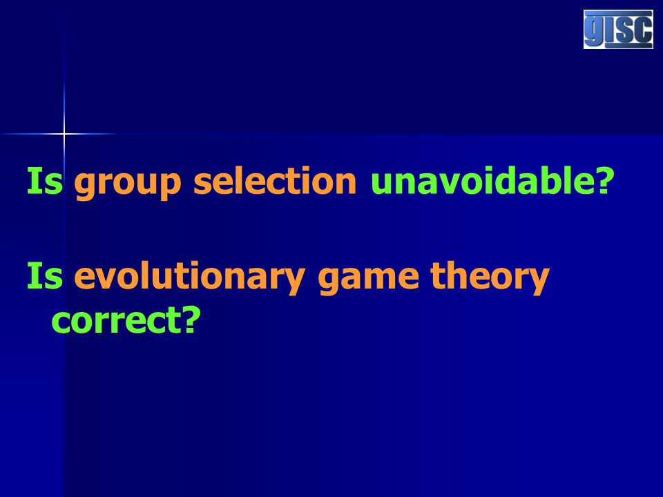 Is group selection unavoidable Is evolutionary game theory correct