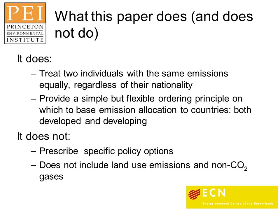 It does: –Treat two individuals with the same emissions equally, regardless of their nationality –Provide a simple but flexible ordering principle on
