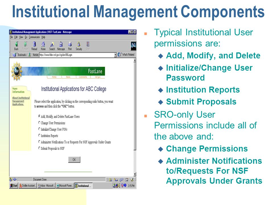 Institutional Management Components n Typical Institutional User permissions are: u Add, Modify, and Delete u Initialize/Change User Password u Instit