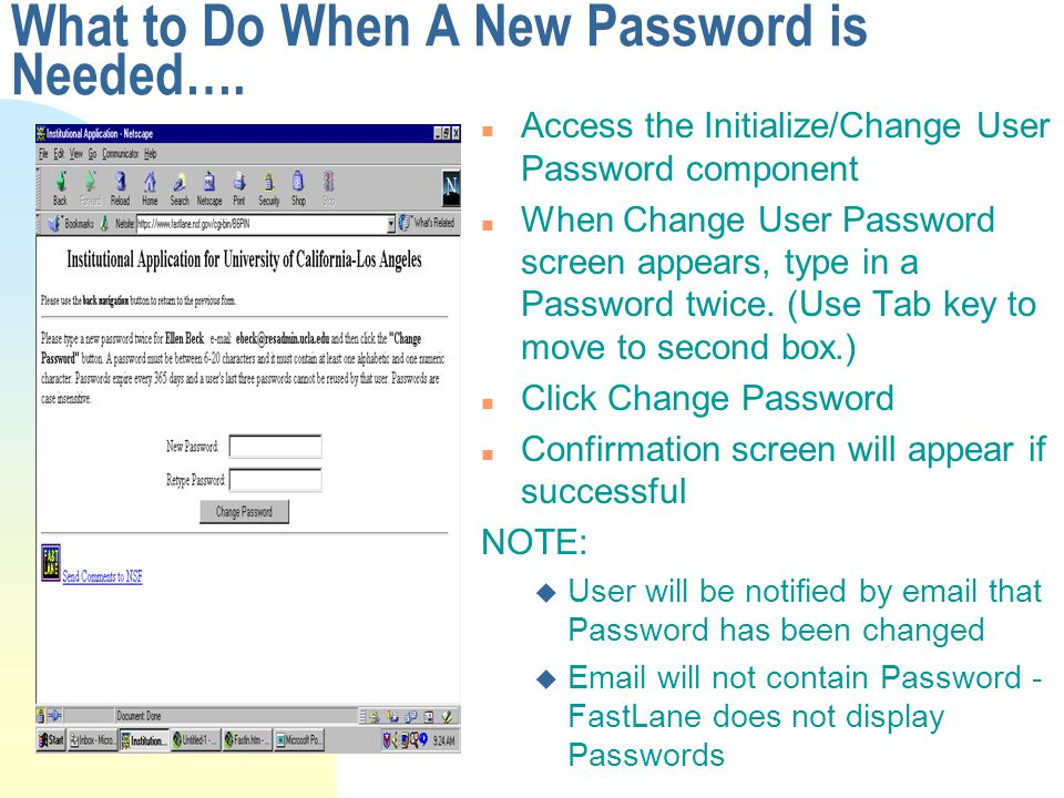 What to Do When A New Password is Needed…. n Access the Initialize/Change User Password component n When Change User Password screen appears, type in