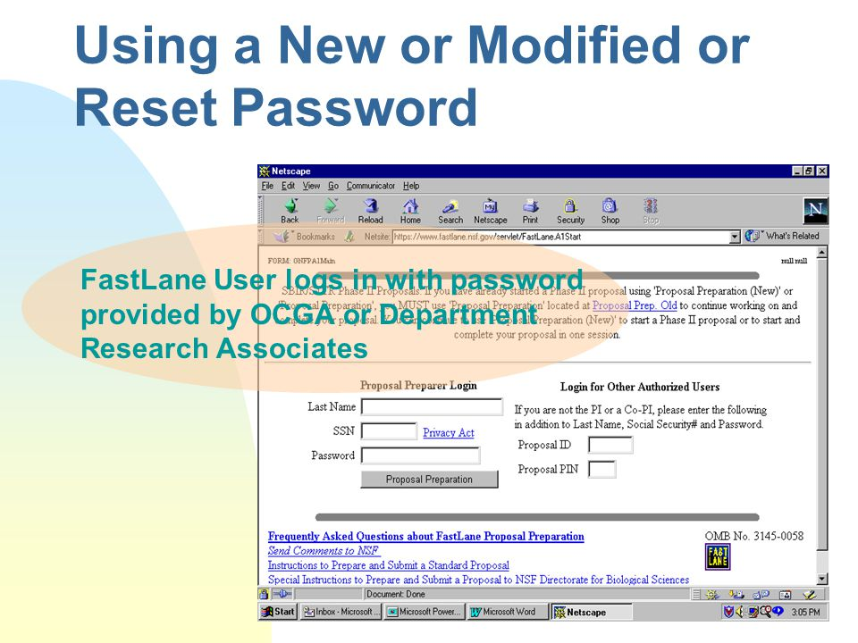 Using a New or Modified or Reset Password FastLane User logs in with password provided by OCGA or Department Research Associates