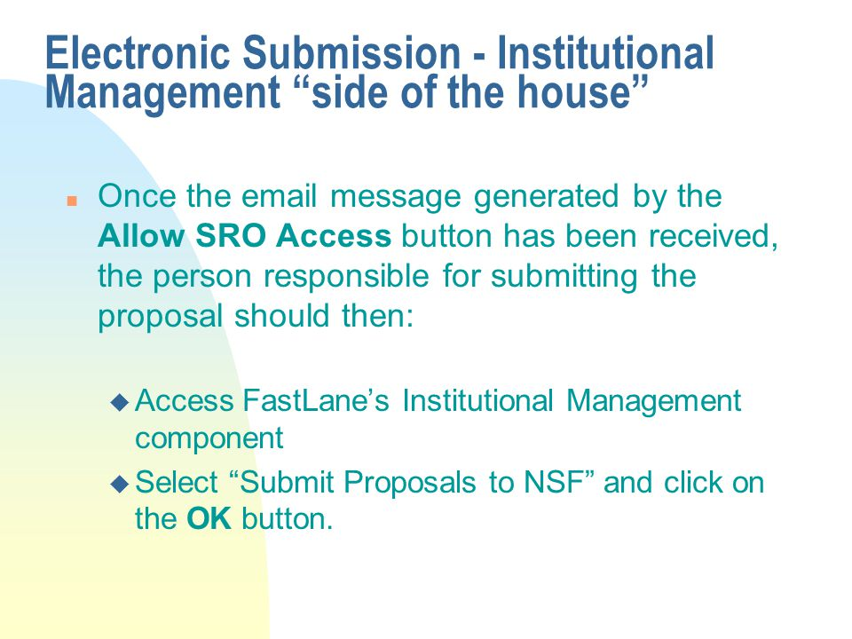 """Electronic Submission - Institutional Management """"side of the house"""" n Once the email message generated by the Allow SRO Access button has been receiv"""