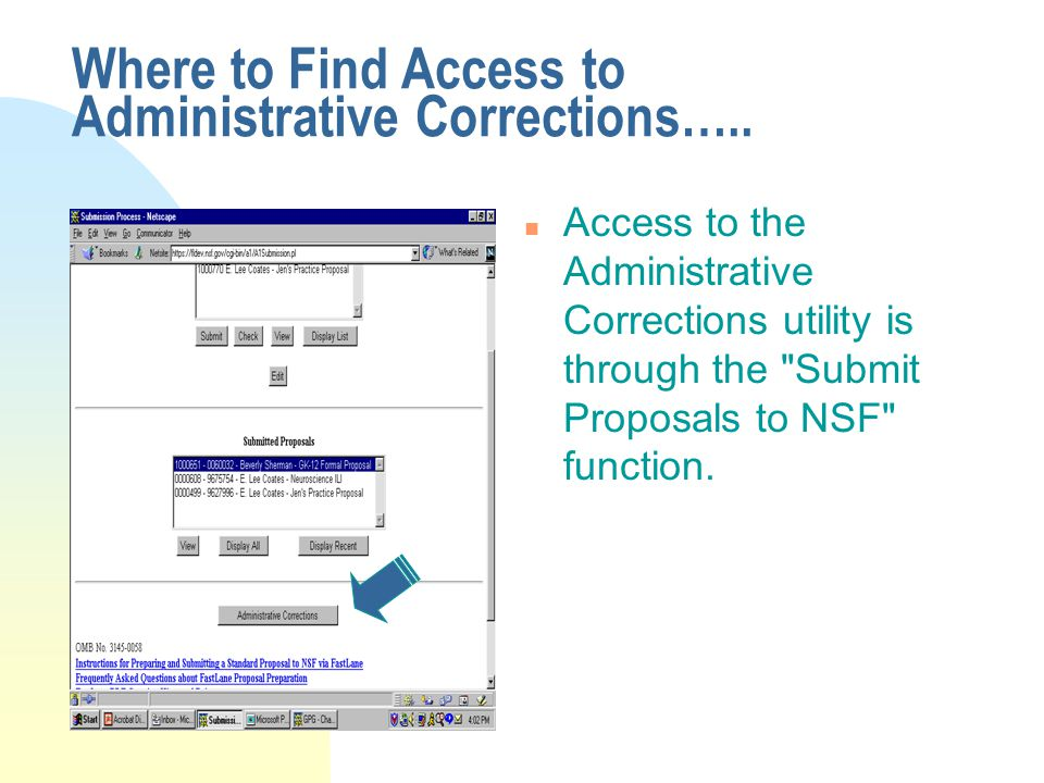 Where to Find Access to Administrative Corrections….. n Access to the Administrative Corrections utility is through the