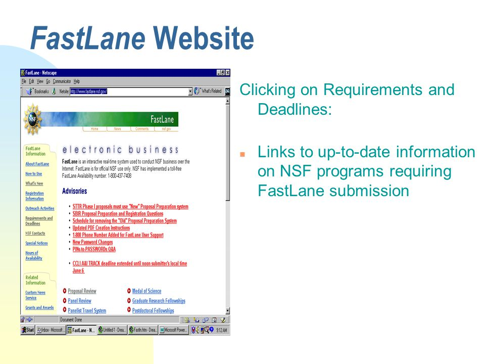 FastLane Website Clicking on Requirements and Deadlines: n Links to up-to-date information on NSF programs requiring FastLane submission