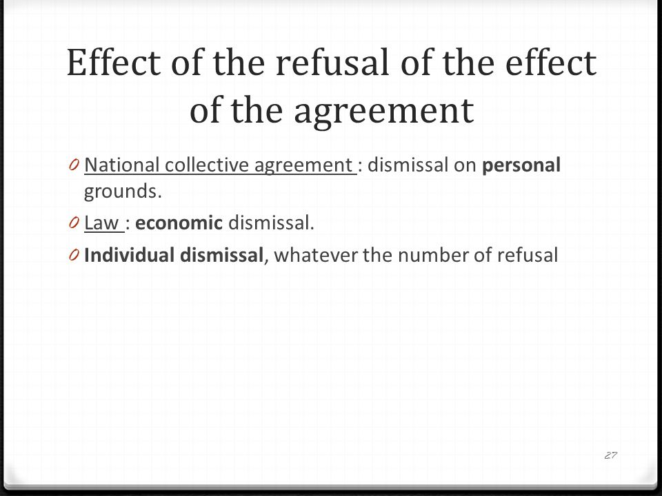Effect of the refusal of the effect of the agreement 0 National collective agreement : dismissal on personal grounds.