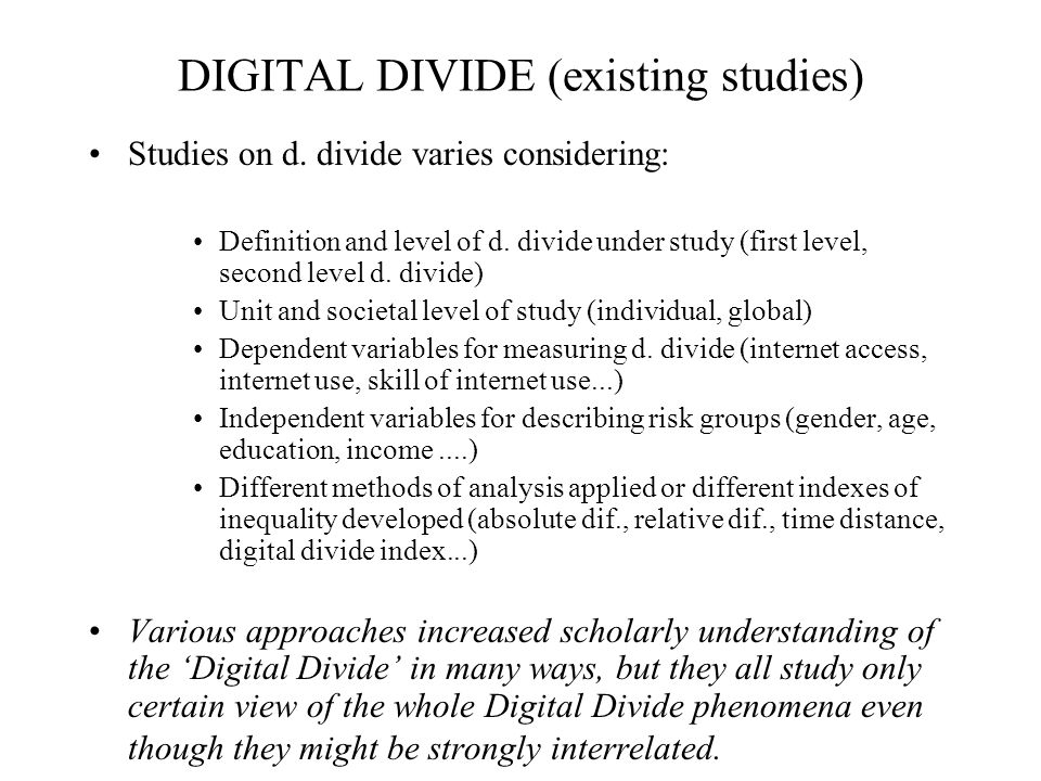 DIGITAL DIVIDE (existing studies) Studies on d.