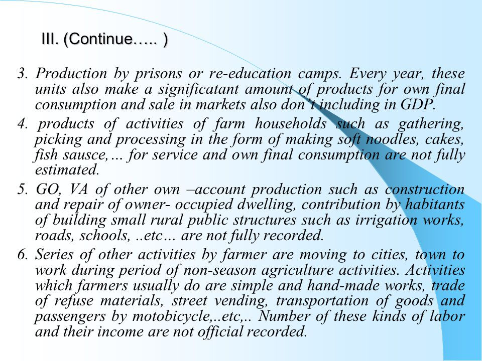 III. (Continue….. ) 3. Production by prisons or re-education camps.