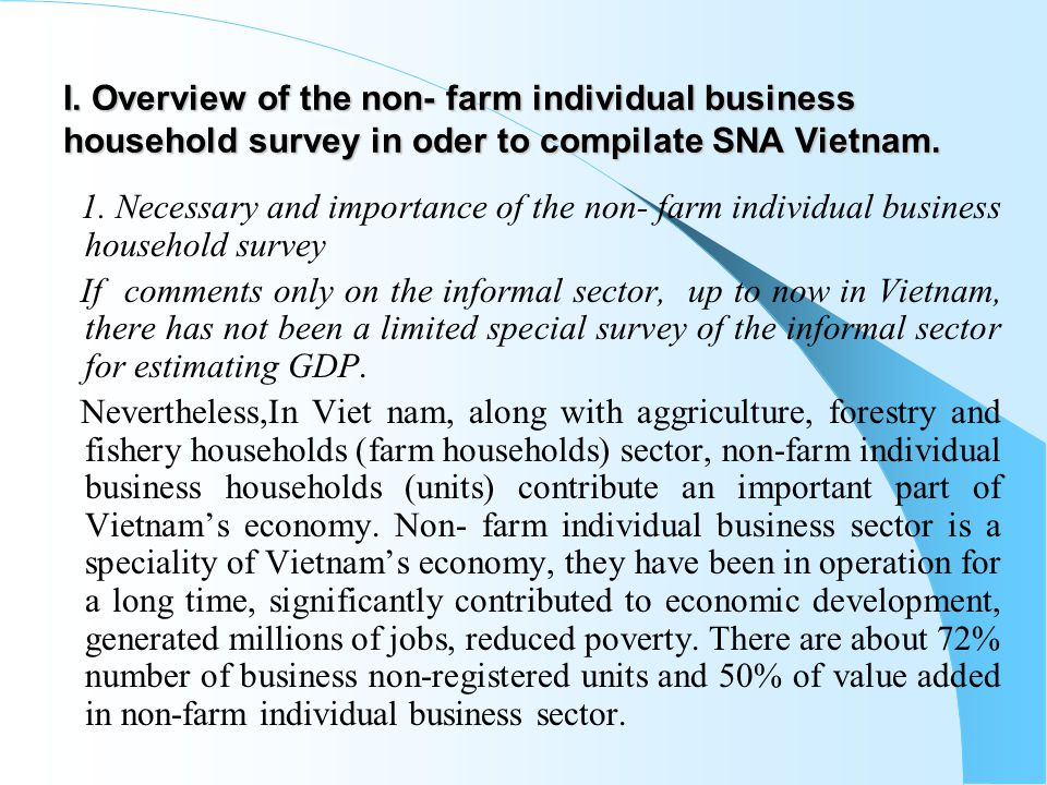 I. Overview of the non- farm individual business household survey in oder to compilate SNA Vietnam.
