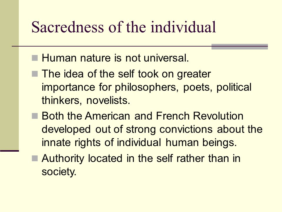 Sacredness of the individual Human nature is not universal.