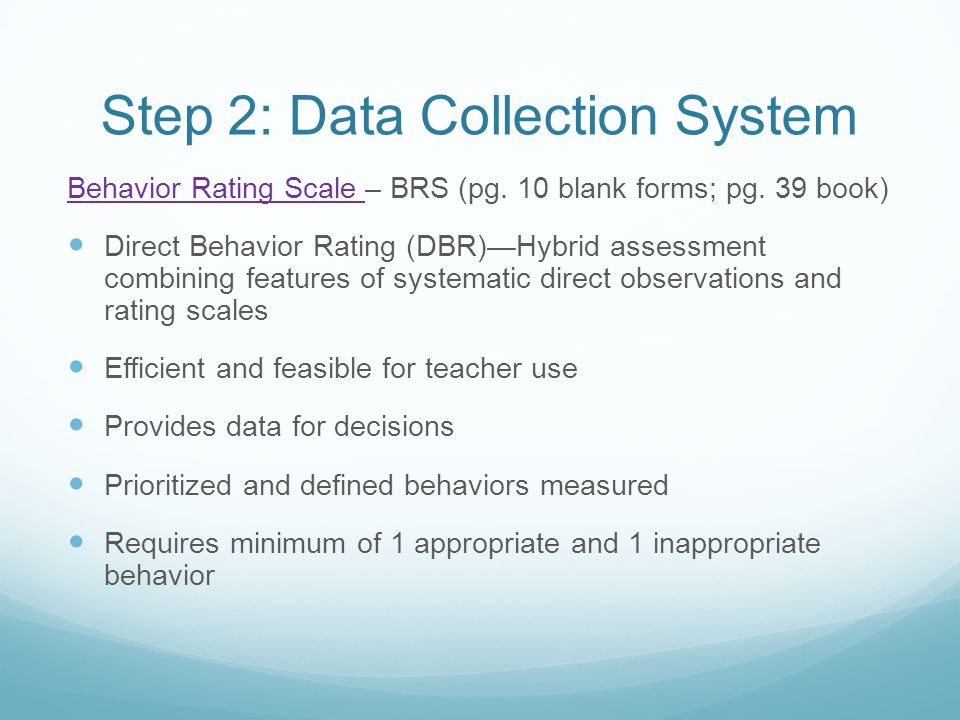 Step 2: Data Collection System Behavior Rating Scale Behavior Rating Scale – BRS (pg.