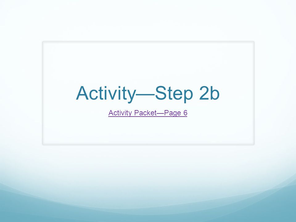 Activity—Step 2b Activity Packet—Page 6