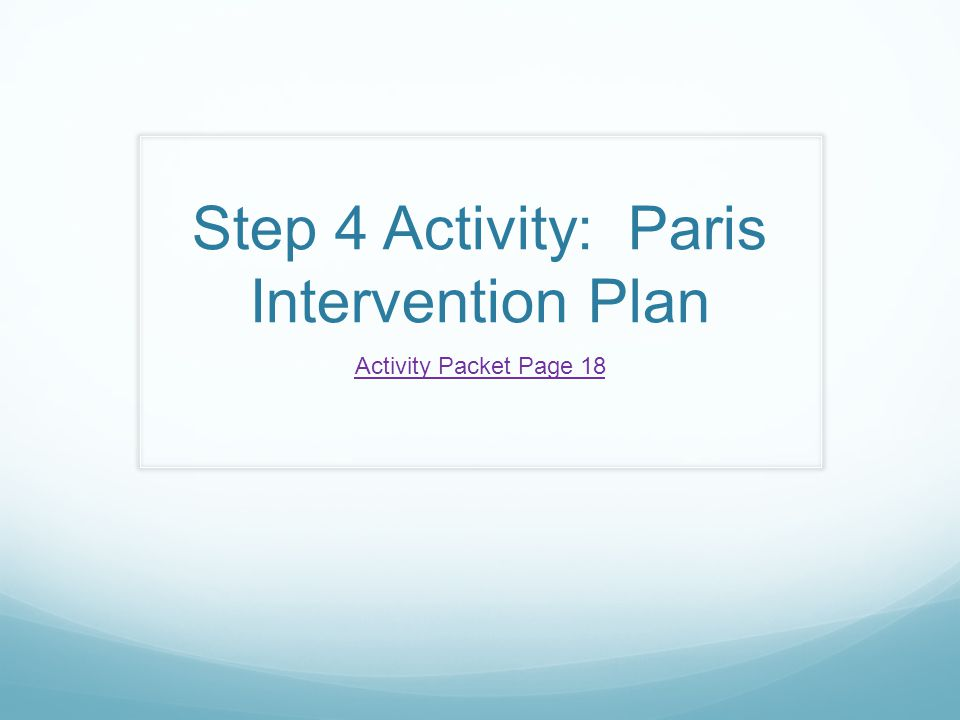 Step 4 Activity: Paris Intervention Plan Activity Packet Page 18