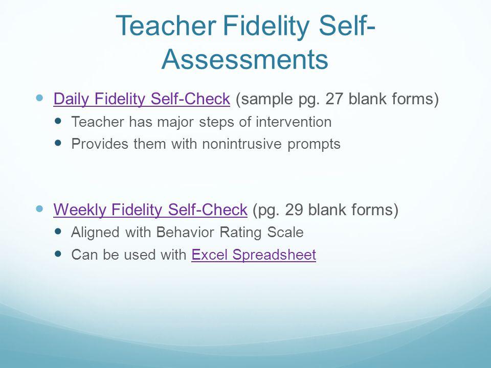 Teacher Fidelity Self- Assessments Daily Fidelity Self-Check (sample pg.