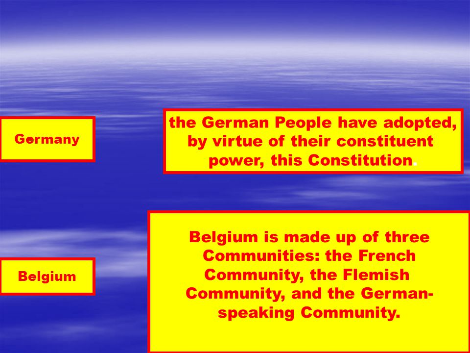 Germany Belgium the German People have adopted, by virtue of their constituent power, this Constitution.