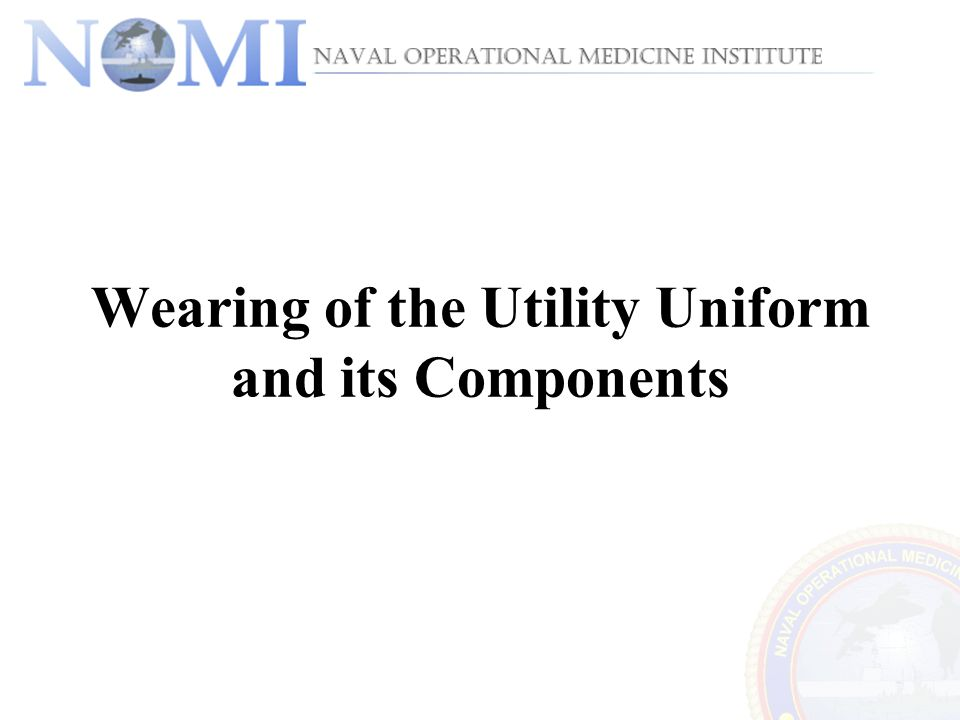 Wearing of the Utility Uniform and its Components