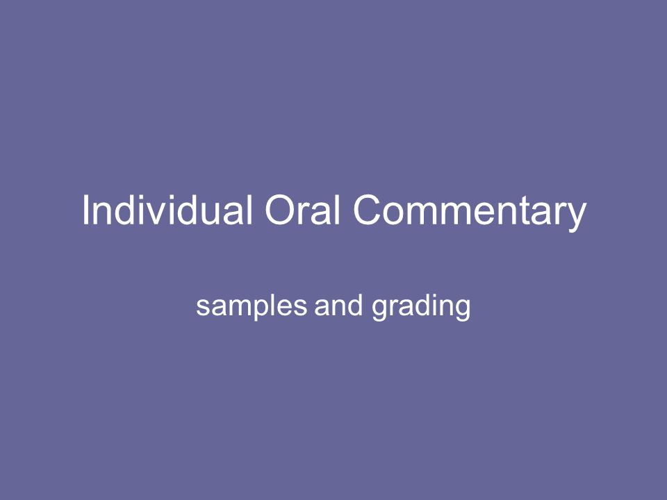 Individual Oral Commentary samples and grading