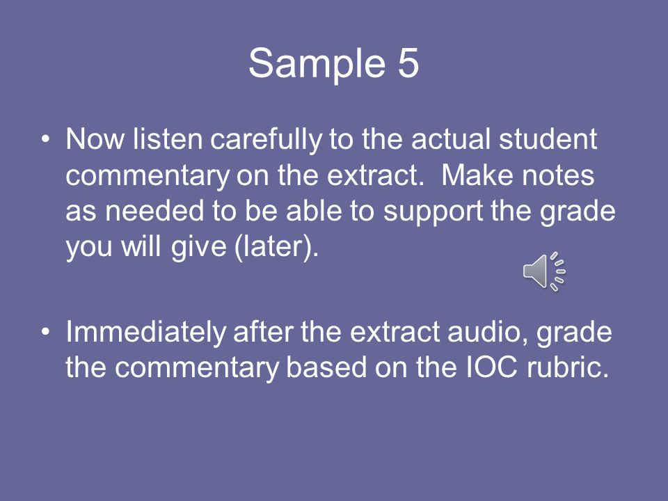 Sample 5 Now listen carefully to the actual student commentary on the extract.