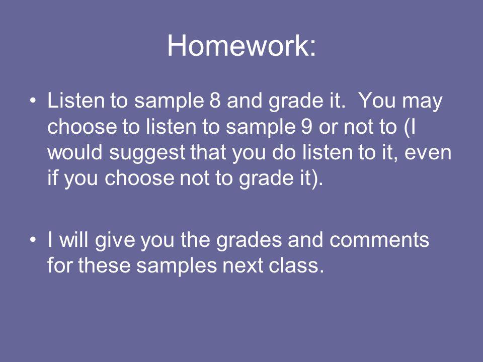 Homework: Listen to sample 8 and grade it.