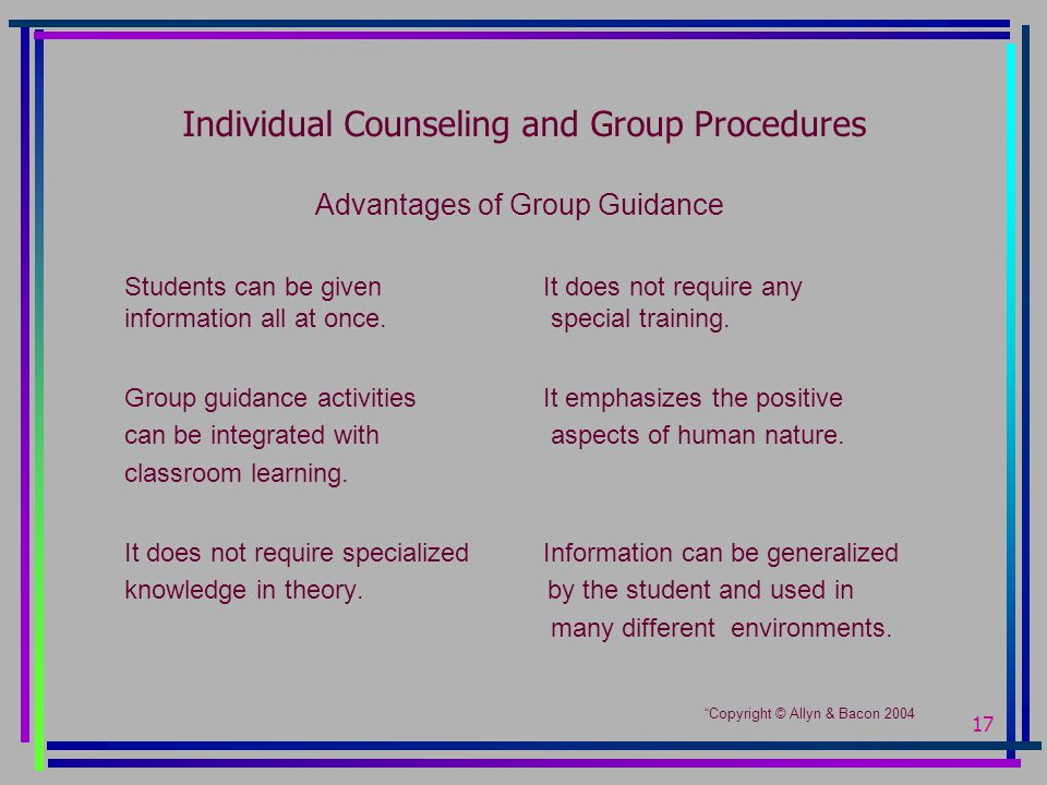 17 Individual Counseling and Group Procedures Advantages of Group Guidance Students can be givenIt does not require any information all at once.