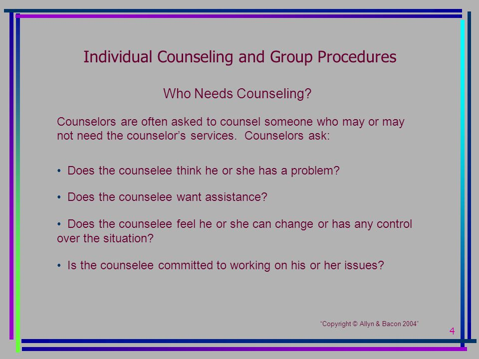 4 Individual Counseling and Group Procedures Who Needs Counseling.