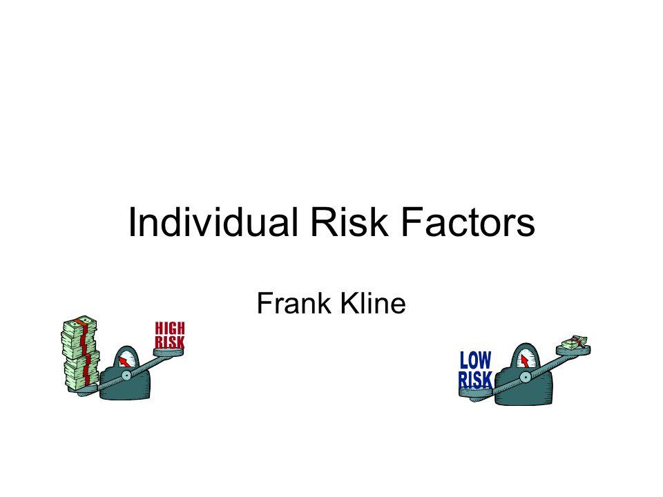 Individual Risk Factors Frank Kline