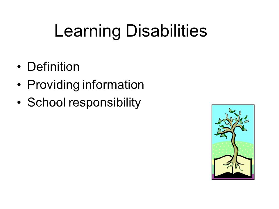 Learning Disabilities Definition Providing information School responsibility