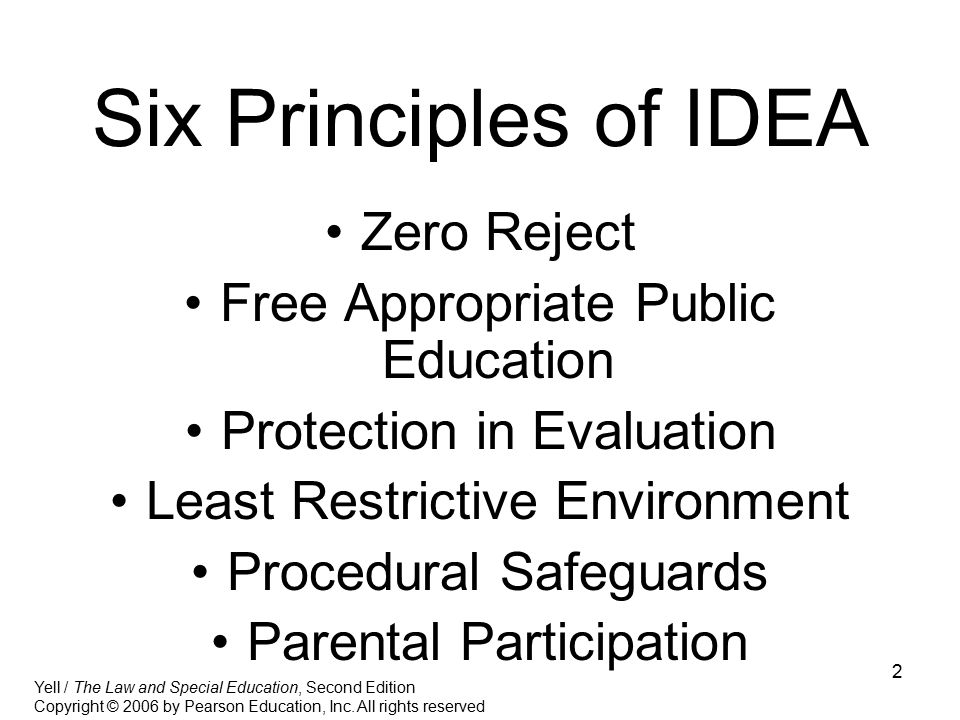 2 Six Principles of IDEA Zero Reject Free Appropriate Public Education Protection in Evaluation Least Restrictive Environment Procedural Safeguards Pa