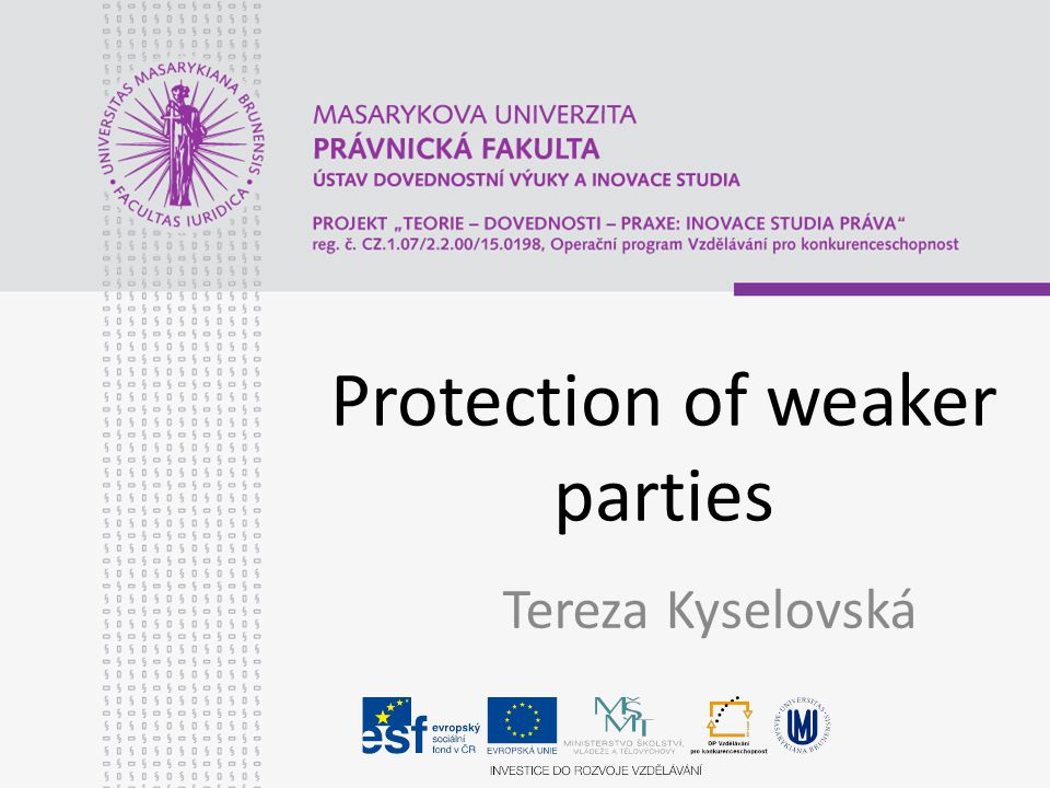 Protection of weaker parties Tereza Kyselovská