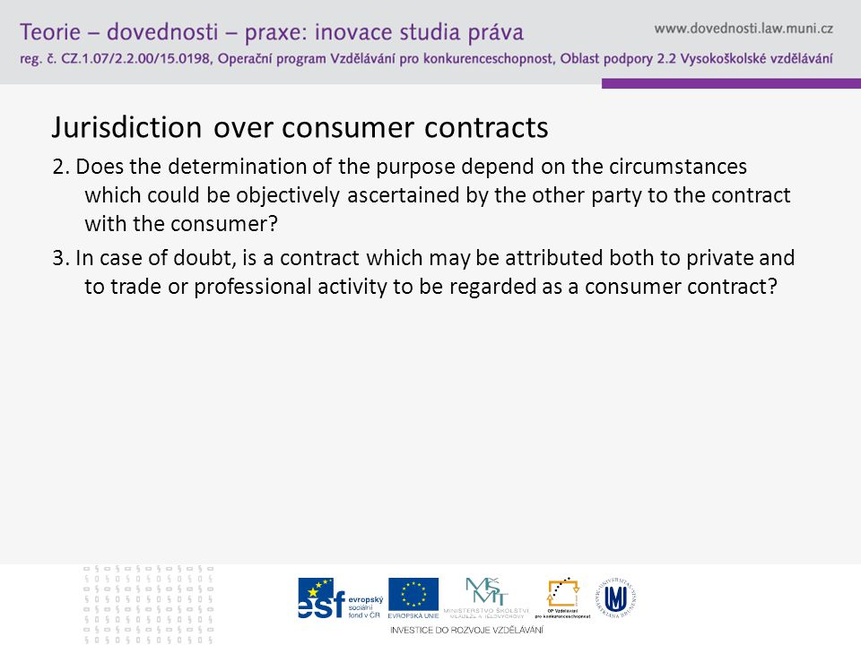 Jurisdiction over consumer contracts 2.