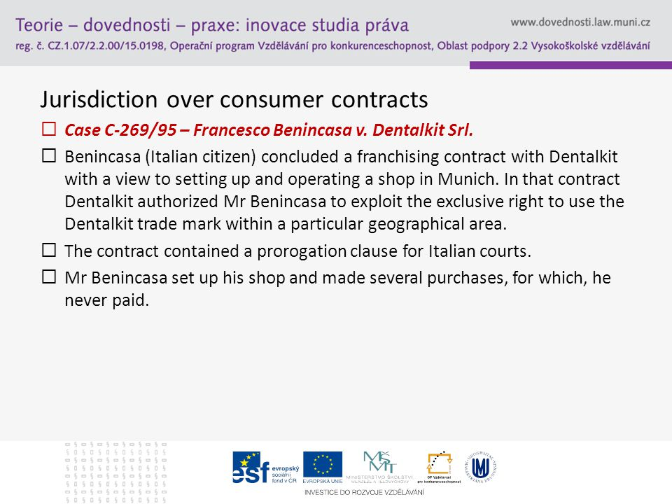 Jurisdiction over consumer contracts  Case C-269/95 – Francesco Benincasa v.