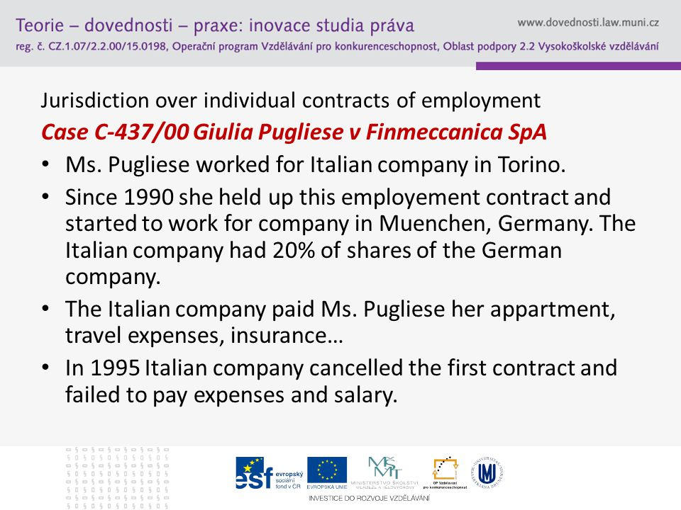 Jurisdiction over individual contracts of employment Case C-437/00 Giulia Pugliese v Finmeccanica SpA Ms.