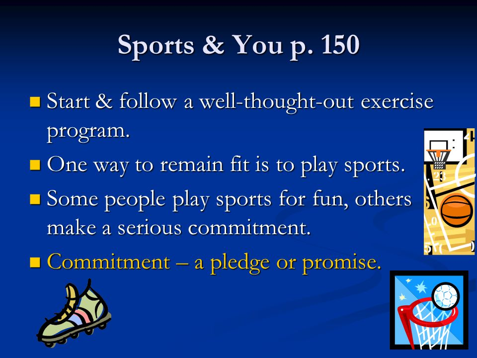 Commitment….p. 150 Involves dedicating yourself to something over a period of time.