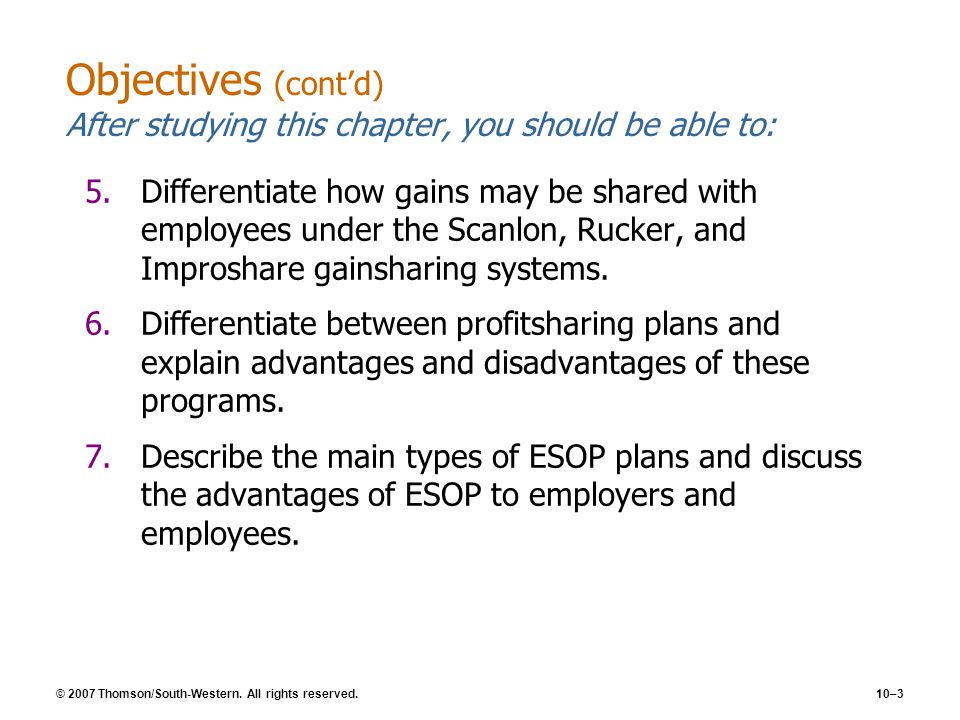 © 2007 Thomson/South-Western. All rights reserved.10–3 Objectives (cont'd) After studying this chapter, you should be able to: 5.Differentiate how gai