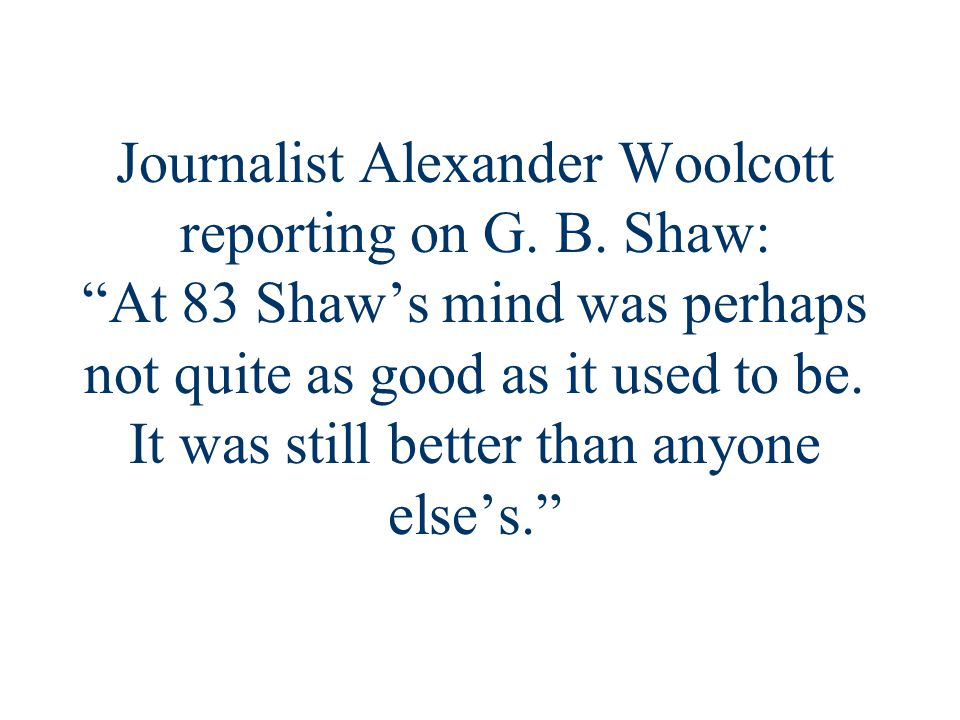 Journalist Alexander Woolcott reporting on G. B.