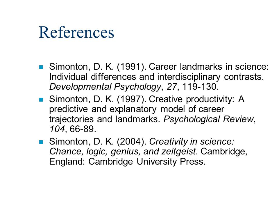 References n Simonton, D. K. (1991).