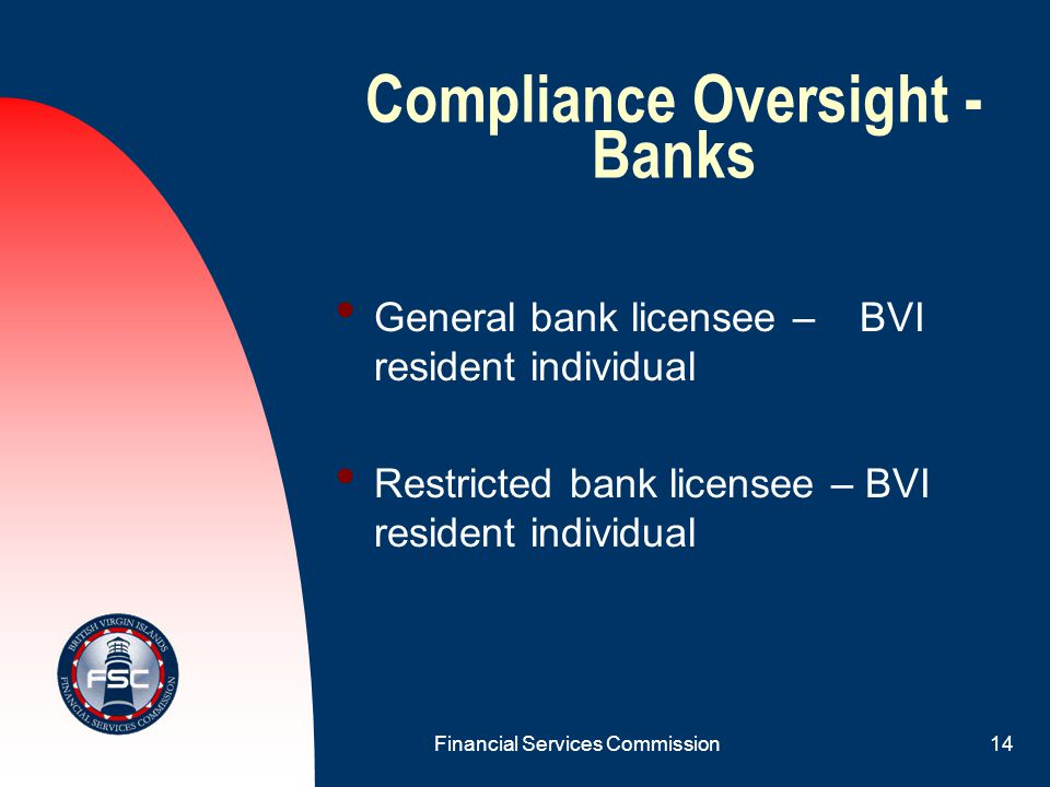 Financial Services Commission13 Who will Oversee the Compliance Function.