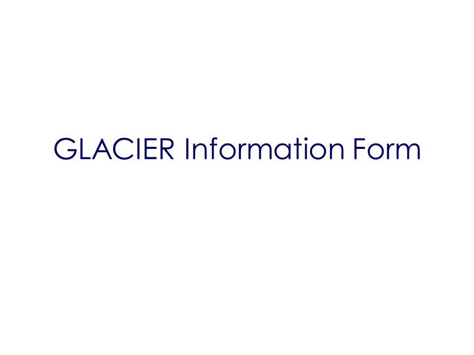 GLACIER Information Form